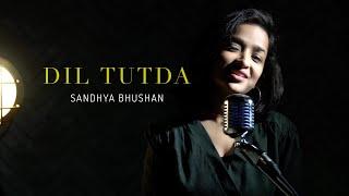 Dil Tutda | cover by Sandhya Bhushan | Sing Dil Se | Jassi Gill | Arvindr Khaira | Goldboy | Nirmaan