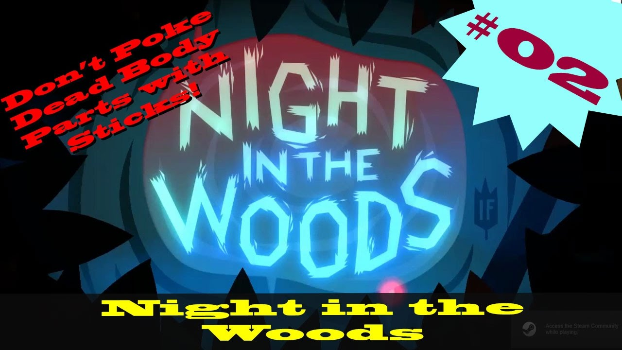 night in the woods 02 don 39 t poke dead body parts with sticks youtube. Black Bedroom Furniture Sets. Home Design Ideas