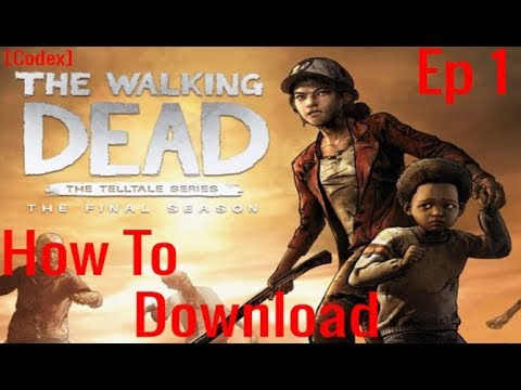 How to download The Walking Dead: The Final Season Episode 1-CODEX for pc  free