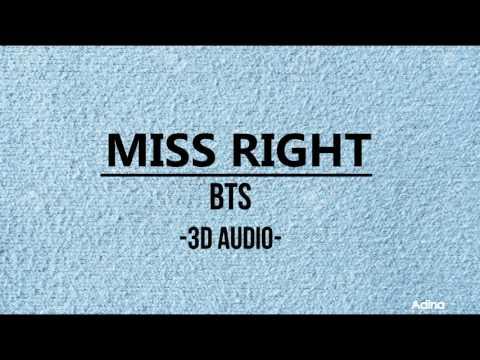 MISS RIGHT - BTS (3D Audio)