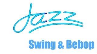Jazz and Jazz Music: Bebop and Swing Collection (Original Instrumental Jazz Music Video)