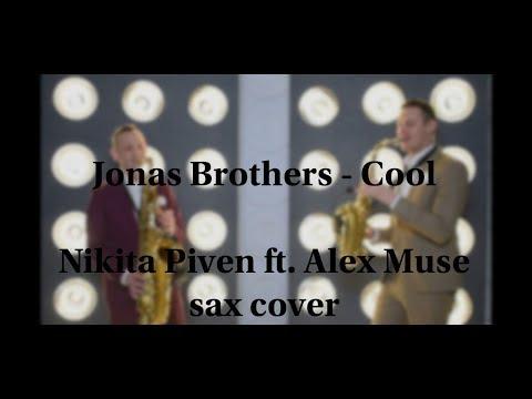 #JonasBrothers- #Cool (Nikita Piven Ft. Alex Muse Sax Cover)