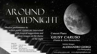 Around Midnight - Claude Debussy - Clair de Lune (Giusy Caruso - Alessandro Giorgi Art Photography)