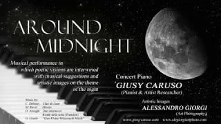 Around Midnight - Claude Debussy - Clair de Lune (Giusy Caruso - Alessandro Giorgi Art Photography)