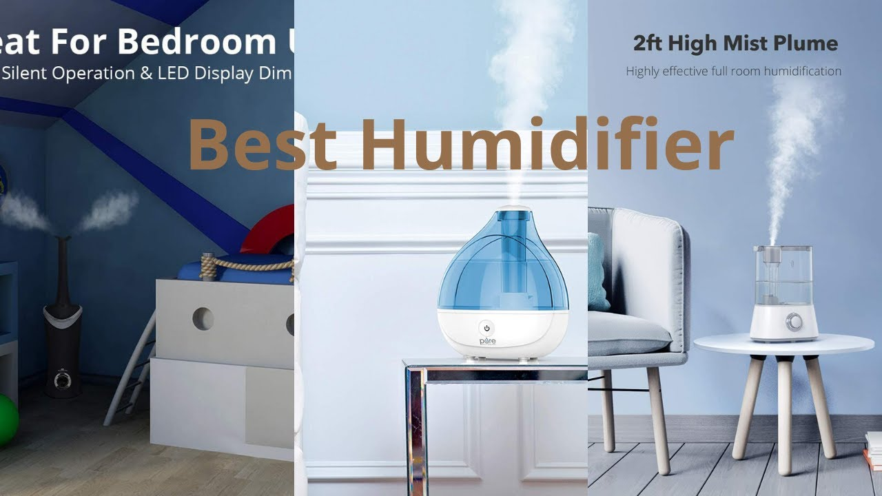 Best Humidifier Breathe Easier With One Of These 10 Best Humidifiers Youtube