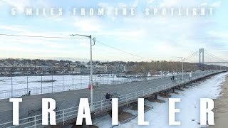 5 Miles From The Spotlight Official Trailer