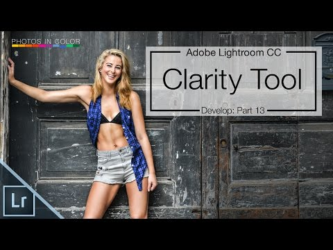 Using Clarity in Lightroom 6 / CC Tutorial
