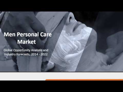 Men Personal Care Market Size - Grooming Industry Opportunities