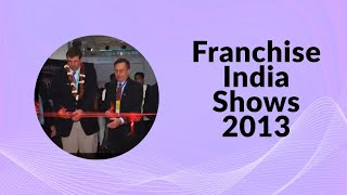 Franchise India Shows 2013