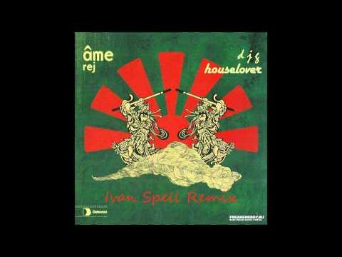 Ame - Rej ( Ivan Spell Remix )