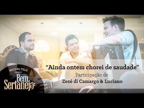 Michel Teló E Zezé Di Camargo E Luciano - Ainda Ontem Chorei De Saudade [Bem Sertanejo]