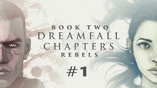 Dreamfall Chapters Book Two: Rebels (Ep. 1 - Awake)