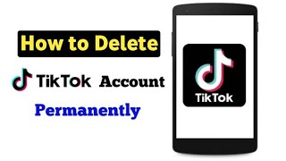 How to Delete Tik Tok Account Permanently 2019 || Delete Musically.ly Account ||