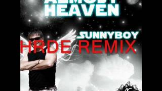 SUNNYBOY - ALMOST HEAVEN (HRDE REMIX - A.C. DIGITAL)