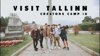 WE HAD FUN WEEK IN TALLINN | CREATORS CAMP 2018