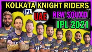 VIVO IPL 2021 in UAE   Kolkata Knight Riders New Squad   KKR New Players List in UAE 2021   KKR Team