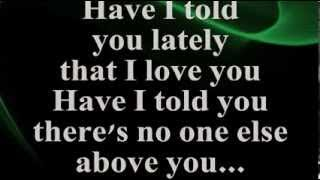 Have I Told You Lately (Lyrics) - ROD STEWART