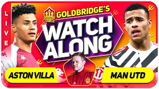 ASTON VILLA vs MANCHESTER UNITED With Mark GOLDBRIDGE LIVE
