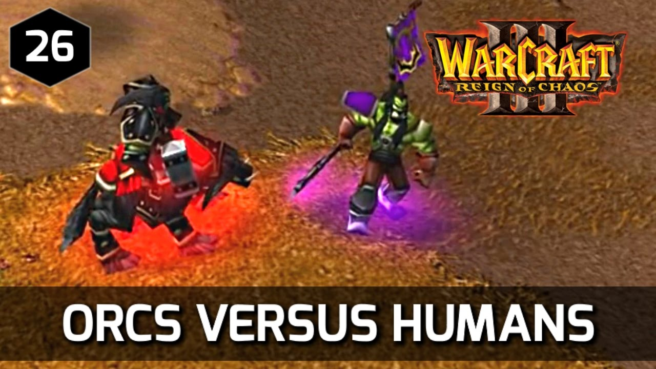 Warcraft 3 Story Orcs Vs Humans Orc Campaign Youtube