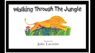 Walking through the Jungle, a wonderful story read for kids