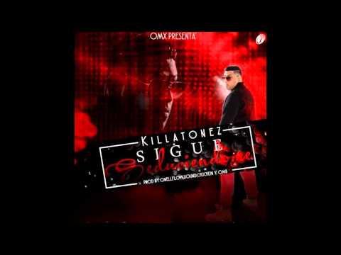 Killatonez - Sigue Seduciendome