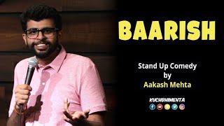 Baarish | Stand Up Comedy by Aakash Mehta