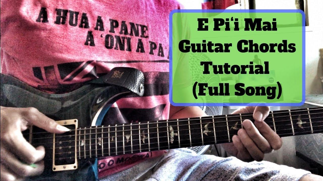 E Piʻi Mai Guitar Chords Tutorial by request