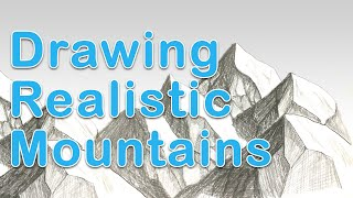 Art Fundamentals - Drawing Realistic Mountains