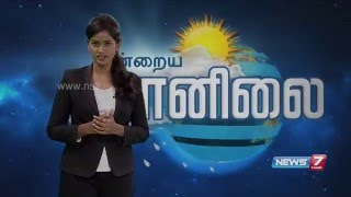 Weather Forecast | 10.05.2016 | News7 Tamil