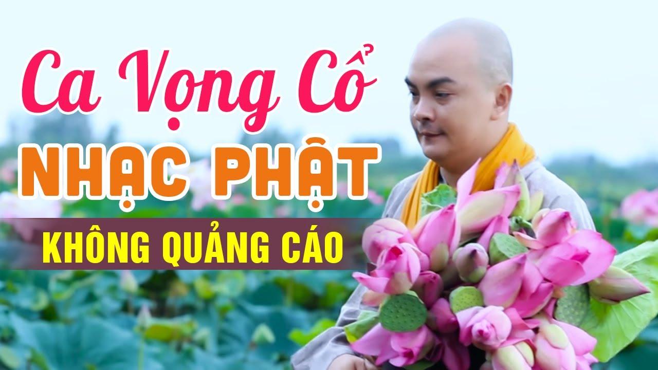 Ca Vọng Cổ Nhạc Phật KHÔNG QUẢNG CÁO – Tân Cổ Nhạc Phật Vô Vàn Ý Nghĩa
