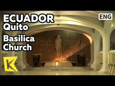 【K】Ecuador Travel-Quito[에콰도르 여행-키토]바실리카 성당, 지하 국립묘지/Basilica Church/Underground National Cemetery