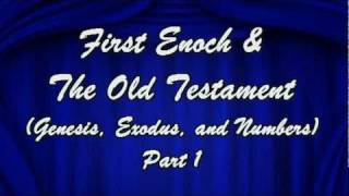 First Enoch & The Old Testament books of Genesis, Exodus, & Numbers Part 1 YouTube Videos