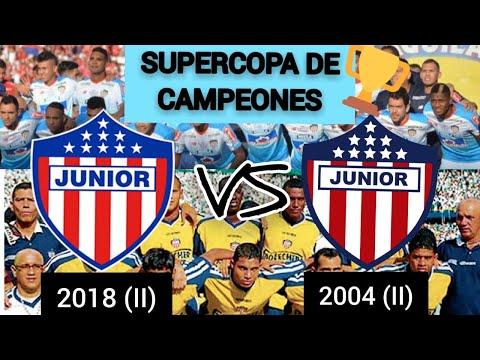 SUPERCOPA DE CAMPEONES: JUNIOR 2018 (II) VS JUNIOR 2004 (II)