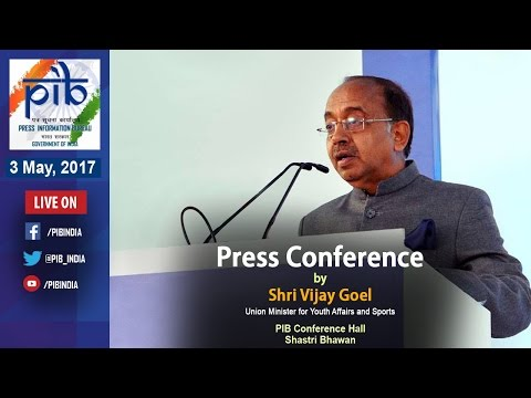 Press Conference by Union Minister of Youth Affairs and Sports Shri Vijay Goel