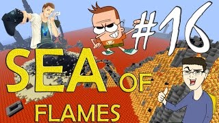 MINECRAFT : SEA OF FLAMES - IO ODIO VEGAS!! w/SurrealPower & Vegas #16