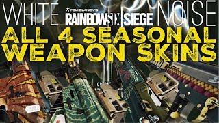 PRESENTATION of ALL 4 SEASONAL / UNIVERSAL WEAPON SKINS of Operation White Noise - Rainbow Six Siege