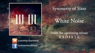 Symmetry of Sixes - White Noise (Album Version)