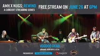 AMH X nugs Rewind: Voodoo Dead 2/5/20 Live From Ardmore Music Hall