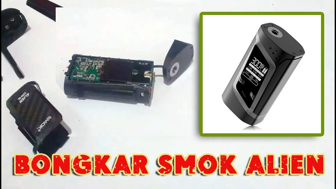 Bongkar Mod Smok Alien / Disassemble Smok Alien / Ohm Too High - Ohm Too Low