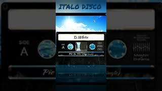 D White - Pie In The Sky Italo #disco80