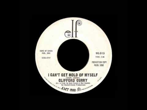 Clifford Curry - I Can't Get Hold Of Myself