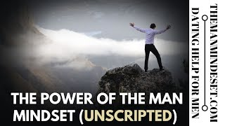 The Game Unscripted (The power to the Man Mindset)