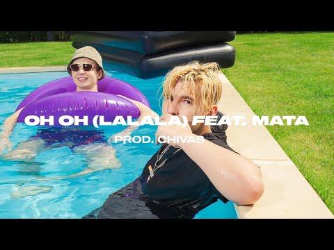Oh oh (lalala) - ft. Mata