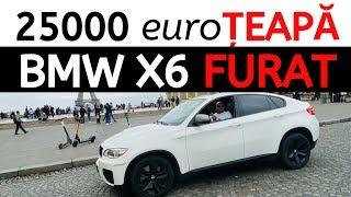 Cum mi-am luat o ȚEAPĂ de 25.000 euro cu un BMW X6 FURAT