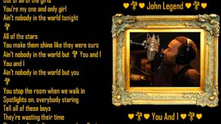 John Legend 💐 You And I 💐 Lyrics