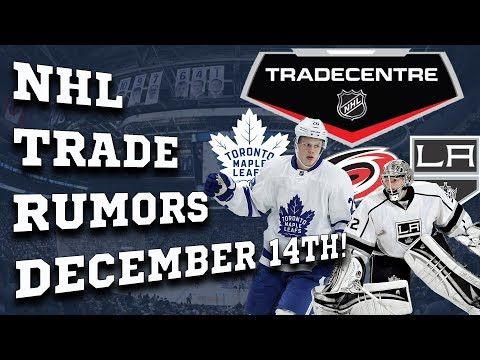 NHL Trade Rumors! Leafs, Kings, Hurricanes! (Dec 14th)