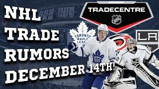 NHL Trade Rumors! Leafs, Kings, Hurricanes! (Dec 14th)