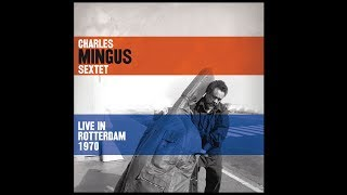 Orange Was the Color of Her Dress, then Blue Silk - Charles Mingus - Rotterdam 1970