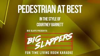 Courtney Barnett - Pedestrian At Best (KARAOKE)