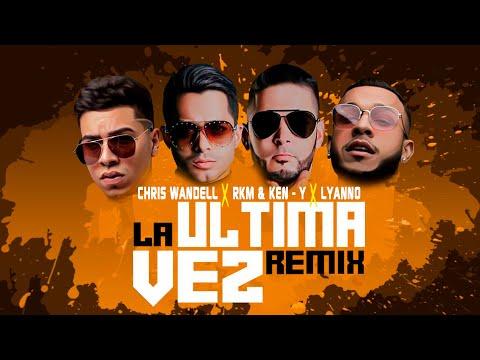 Chris Wandell X Lyanno X Rakim & Ken-Y – La Ultima Vez